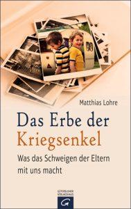 Das Erbe der Kriegsenkel von Matthias Lohre